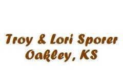 Troy & Lori Sporer Oakley, KS